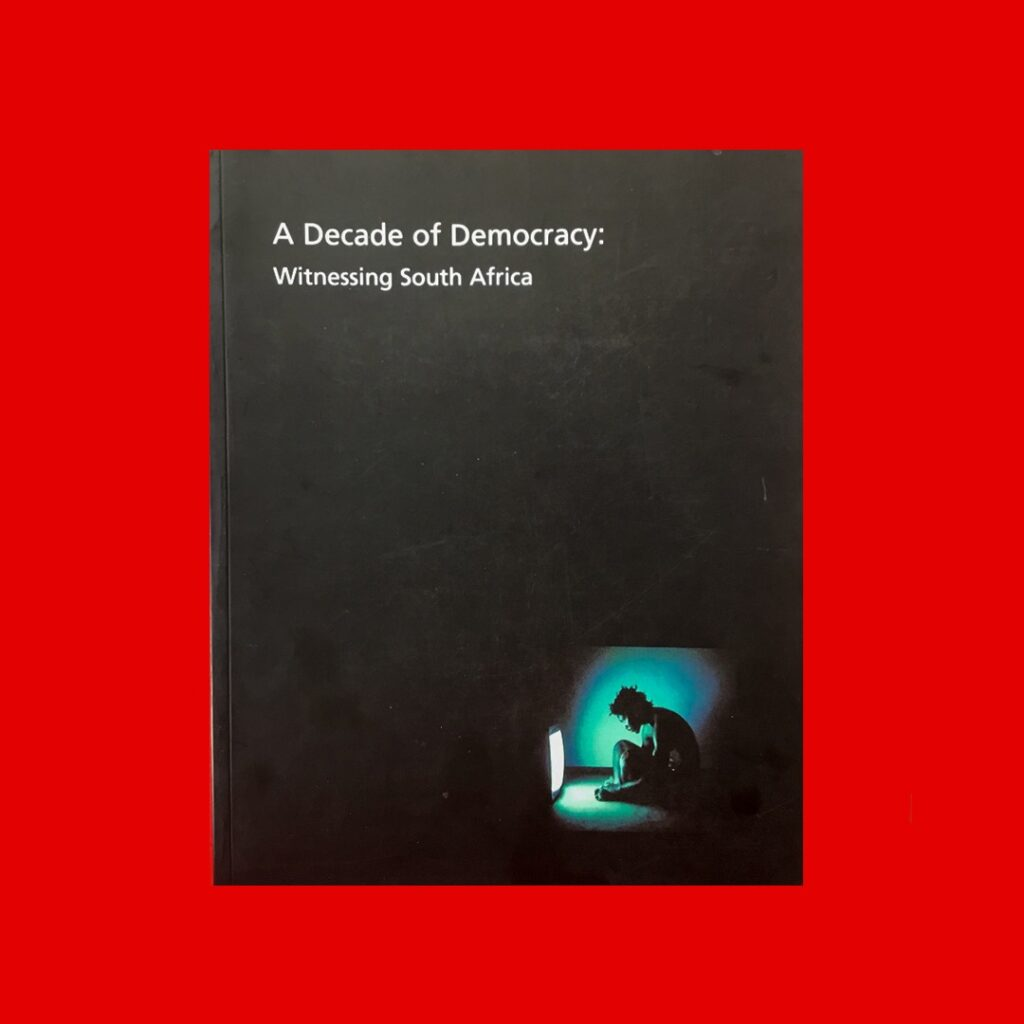 A Decade of Democracy: Witnessing South Africa, available at David Krut Bookstore, R400