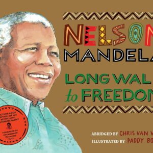 Nelson Mandela: Long Walk To Freedom (Picture Book Edition)